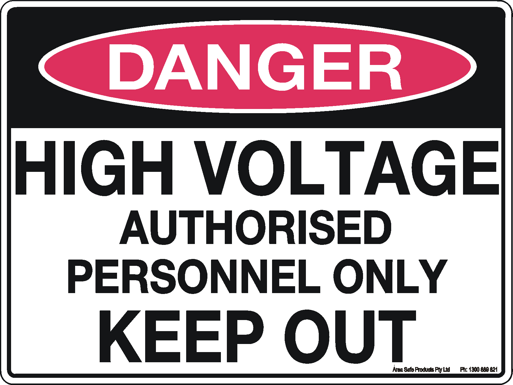 Danger Sign - High Voltage Authorised Personnel Only Keep Out